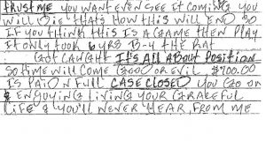An excerpt from an extortion letter that prison inmate Darren Witmer sent to an acquaintance of a man he had killed. Witmer demanded $700 and threatened her life. (A modifier before the murder victim's name has been redacted in this passage.) (Montgomery County Court records)