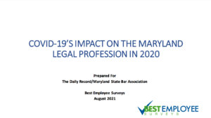The coronavirus pandemic has profoundly affected the state's legal profession, but the impact has been uneven and often predicated on a practice's specialty as well as how swiftly a firm adopted to technology changes, a statewide survey of Maryland attorneys conducted for The Daily Record and the Maryland State Bar Association finds.